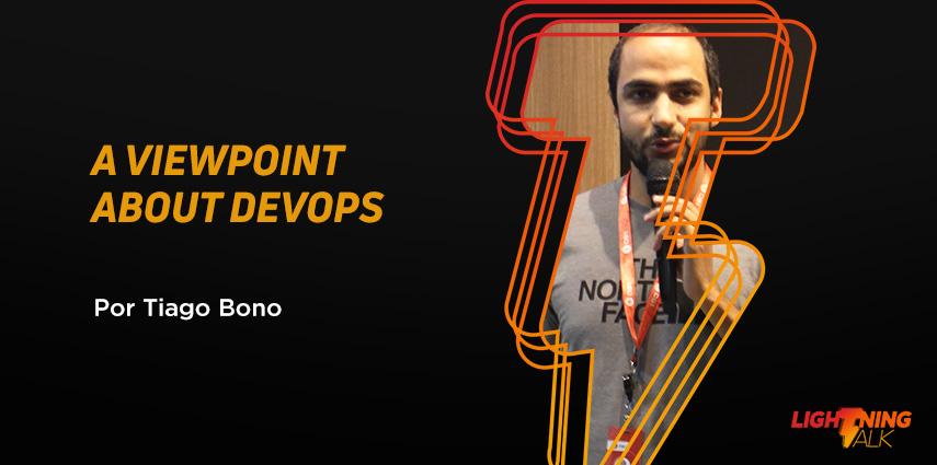 Lightning Talk A Viewpoint About DevOps