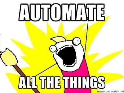 """Meme """"Automate all the things"""""""